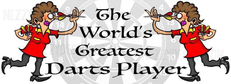 worlds greatest darts player female nezzy design